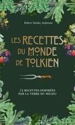 Les recettes du monde de Tolkien : 75 recettes inspirées par la Terre du Milieu