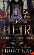 The Twisted Kingdoms, Tome 3 : The Heir