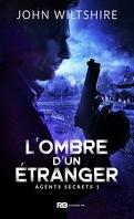 Agents secrets, Tome 1 : L'Ombre d'un étranger