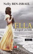 Ella, tome 1 : L'espoir au loin