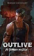 Outlive - En terrain hostile, Tome 1