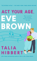 The Brown Sisters, Tome 3 : Act your age, Eve Brown