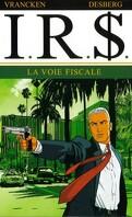 I.R.$., Tome 1 : La voie fiscale