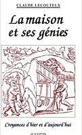 La Maison et ses génies : croyances d'hier et d'aujourd'hui