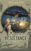 Les Enfants de la Résistance, Tome 7 : Tombés du ciel