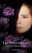 Les Noctambules, Tome 1 : Désirs Nocturnes