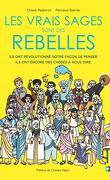 Les vrais sages sont des rebelles