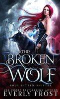 Soul Bitten Shifter, Tome 2 : This Broken Wolf