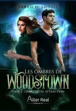Couverture de Les Ombres de Woodstown, Tome 2 : Dangereuse attraction