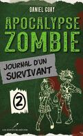 Apocalypse zombie : Journal d'un survivant, Tome 2