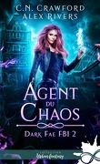 Dark Fae FBI, Tome 2 : Agent du chaos (doublon)