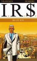 I.R.$., Tome 3 : Blue ice