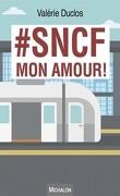 #SNCF, mon amour !