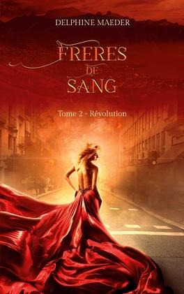 Couverture du livre : Frères de Sang, tome 2 - Révolution