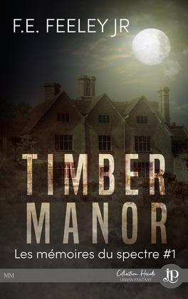 Couverture du livre : Les Mémoires du spectre, Tome 1 : Timber Manor