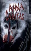 Anna Caritas, Tome 4: Le Carnage