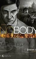 Nobody - Saison 2 - Episode 2/3: Les loups