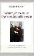 Poèmes de mémoire des mondes juifs perdus