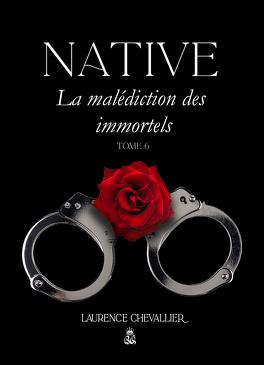 Couverture du livre : Native, Tome 6 : La Malédiction des immortels