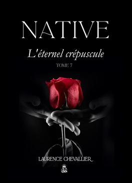 Couverture du livre : Native, Tome 7 : L'Éternel crépuscule