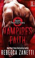 Dark Protectors, Tome 8 : Vampire's Faith