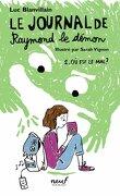 Le Journal de Raymond le démon, Tome 1 : Où est le mal ?