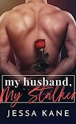 My Husband, My Stalker