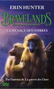 Bravelands, Tome 4 : La Menace des ombres