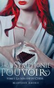 La Symphonie des pouvoirs, Tome 1 : La Mélodie du coeur