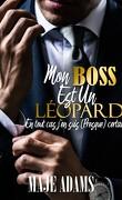 Mon boss est un léopard, en tout cas j'en suis (presque) certain