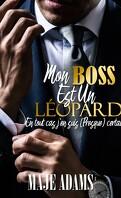 Mon boss est un léopard : En tout cas j'en suis (presque) certain !