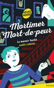 Mortimer Mort-de-peur, Tome 6 : Le Manoir hanté