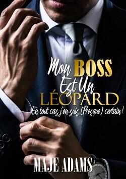 Couverture de Mon boss est un léopard, en tout cas j'en suis (presque) certain