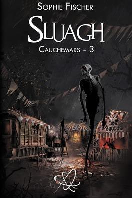 Couverture du livre : Cauchemars, Tome 3 : Sluagh