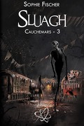 Cauchemars, Tome 3 : Sluagh