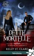 Bataille surnaturelle : Le Repaire des vampires, Tome 2 : Dette mortelle
