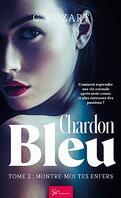 Chardon bleu, Tome 2: Montre-moi tes enfers