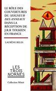 Le Rôle des couvertures du Seigneur des Anneaux dans la réception de Tolkien en France