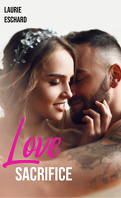 Love, Tome 4 : Love Sacrifice
