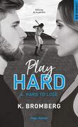 Play Hard, Tome 4 : Hard to Lose