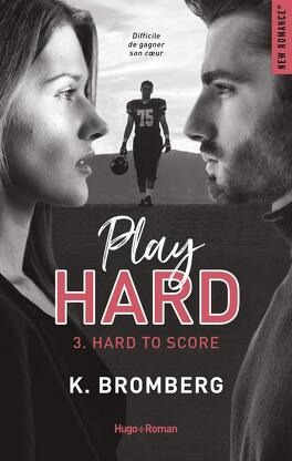 Couverture du livre : Play Hard, Tome 3 : Hard to Score