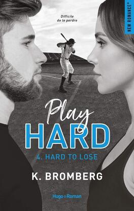 Couverture du livre : Play Hard, Tome 4 : Hard to Lose