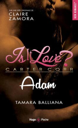 Couverture du livre : Is it love ? Carter Corp, Tome 5 : Adam