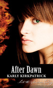 Into the Shadows Trilogy, Tome 3 : After Dawn