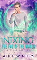 Phoenix's Quest, Tome 1 : Nixing the End of the World