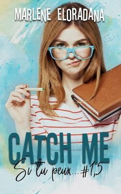 Couverture de Si tu peux..., Tome 1.5 : Catch me