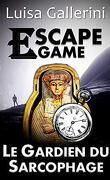 Escape Game : Le Gardien du Sarcophage