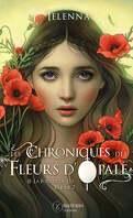 Les Chroniques des Fleurs d'Opale, Tome 2 : La Fougue du Lys - Partie 2