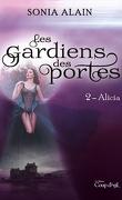 Les Gardiens des portes, Tome 2 : Alicia