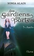Les Gardiens des portes, Tome 3 : Amélie